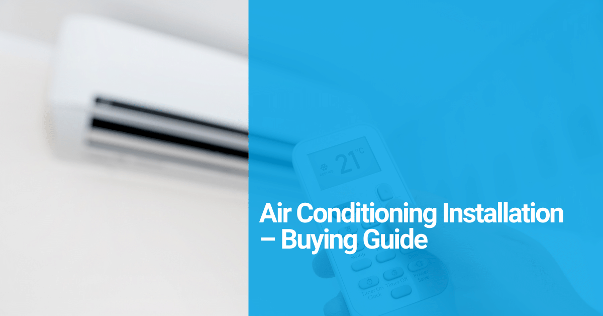 Air conditioning installation buying guide